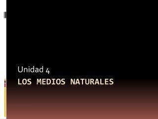 LOS MEDIOS NATURALES