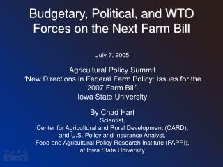 Budgetary, Political, and WTO Forces on the Next Farm Bill