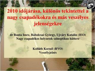 Áttekintés 2010 évi csapadékmennyiség és ciklon gyakoriság