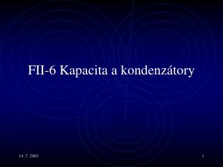FII-6  Kapacita a kondenzátory