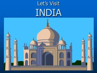 Let�s Visit INDIA