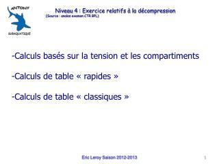 Calculs basés sur la tension et les compartiments Calculs de table «rapides»