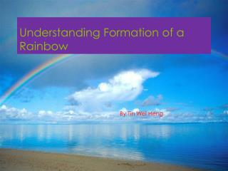 Understanding Formation of a Rainbow