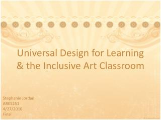 Universal Design for Learning & the Inclusive Art Classroom