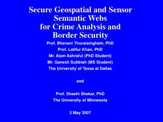 Secure Geospatial and Sensor Semantic Webs for Crime Analysis and  Border Security