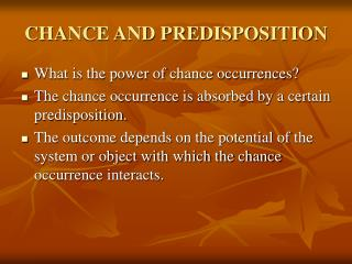 CHANCE AND PREDISPOSITION