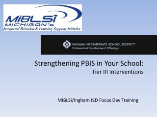 Strengthening PBIS in Your School:  Tier III Interventions