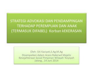 Oleh :  Siti Kasiyati,S.Ag.M.Ag