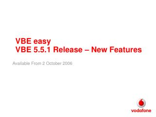 VBE easy  VBE 5.5.1 Release – New Features