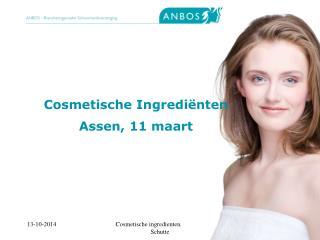 Cosmetische Ingrediënten Assen, 11 maart