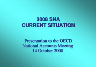 2008 SNA CURRENT SITUATION