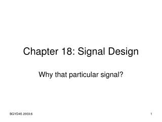 Chapter 18: Signal Design
