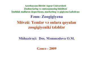 Fənn: Zoogigiyena M övzü:  Yeml ər və onlara qoyulan zoogigiyeniki tələblər