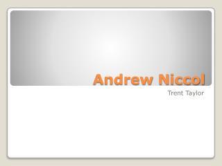 Andrew  N iccol
