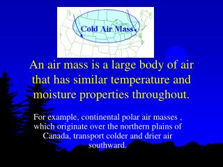 Maritime Tropical Air Masses warm temperatures and rich in moisture
