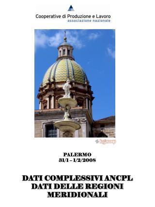 PALERMO 31/1 – 1/2/2008 DATI COMPLESSIVI ANCPL DATI DELLE REGIONI MERIDIONALI
