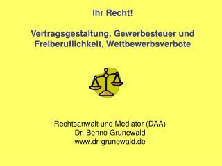 Ihr Recht! Vertragsgestaltung, Gewerbesteuer und Freiberuflichkeit, Wettbewerbsverbote