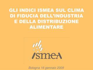 GLI INDICI ISMEA SUL CLIMA DI FIDUCIA DELL'INDUSTRIA E DELLA DISTRIBUZIONE ALIMENTARE