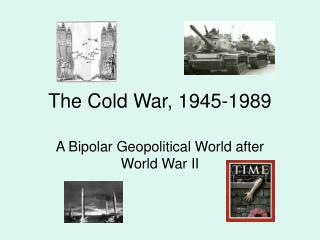 The Cold War, 1945-1989