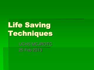 Life Saving Techniques