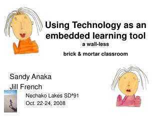 Using Technology as an embedded learning tool   a wall-less  brick & mortar classroom