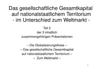 Teil 2  der 3 inhaltlich  zusammengehörigen Präsentationen – Die Globalisierungsthese –