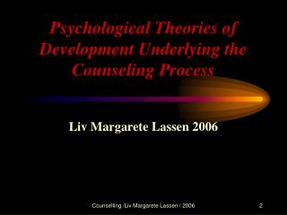 Psychological Theories of Development Underlying the Counseling Process