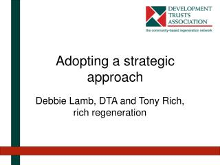 Adopting a strategic approach