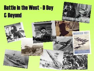 Battle in the West - D Day & Beyond