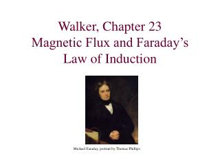 Walker, Chapter 23 Magnetic Flux and Faraday s Law of Induction