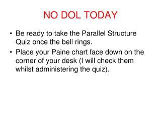 NO DOL TODAY