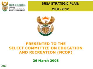SRSA STRATEGIC PLAN:  2008 - 2012