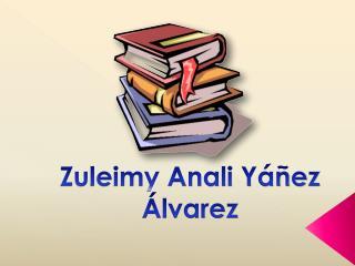 Zuleimy Anali Yáñez Álvarez