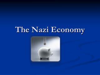The  Nazi  Economy