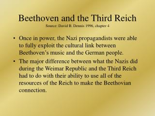 Beethoven and the Third Reich Source: David B. Dennis 1996, chapter 4