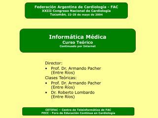 Director:  Prof. Dr. Armando Pacher (Entre R�os) Clases Te�ricas: