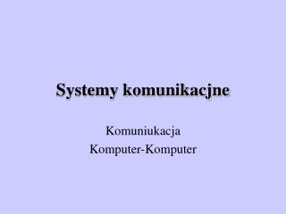 Systemy komunikacjne