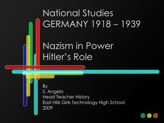 National Studies GERMANY 1918 – 1939 Nazism in Power Hitler's Role