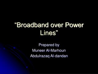 """Broadband over Power Lines"""