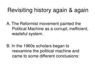 Revisiting history again & again