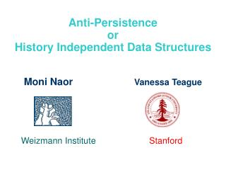 Anti-Persistence  or History Independent Data Structures