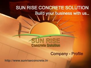 SUN RISE CONCRETE SOLUTION Build your business with us…