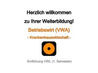 Herzlich willkommen zu Ihrer Weiterbildung! Betriebswirt (VWA) - Krankenhauswirtschaft -