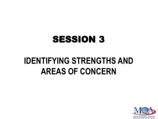 SESSION 3  IDENTIFYING STRENGTHS AND AREAS OF CONCERN