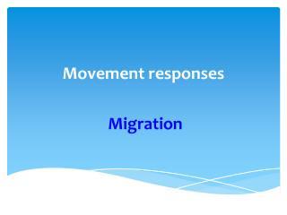 Movement responses