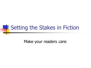 Setting the Stakes in Fiction