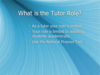 What is the Tutor Role?