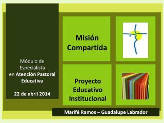 Módulo de Especialista en  Atención Pastoral Educativa 22 de abril 2014