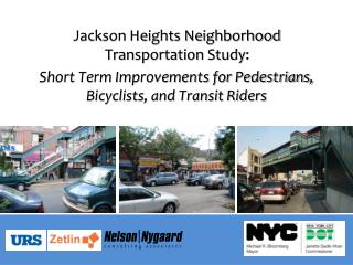 Jackson Heights Neighborhood Transportation Study: