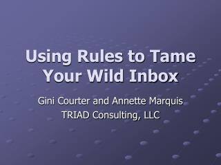 Using Rules to Tame Your Wild Inbox